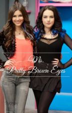 Ms. Pretty Brown Eyes by SydneyAndFanfics