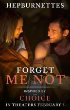 Forget Me Not by TheChoiceMovie