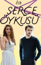Bir Serçe Öyküsü (Al&Sel Fanfiction) by irmkrby