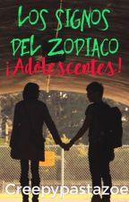los signos del zodiaco ¡ADOLECENTES! #FlyAwards16 by Xxzodiac04xX