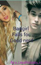 Badgirl Falls For The Good Nerd by x_LeosPrincess_x