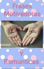 Frases Motivadoras Y Romanticas by mrsmaddox2406