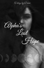 Alpha's last hope (ON HOLD) by danni9988