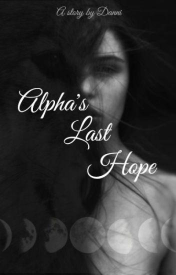 Alpha's last hope (ON HOLD)