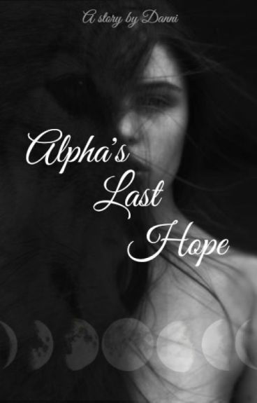 Alpha's last hope (ON HOLD)