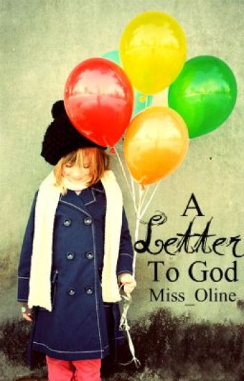 A Letter to God { Round 2 Watty Award 2011's Finalist }