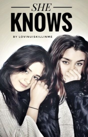 She Knows (GirlxGirl) || Camren ||