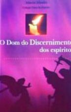 O Dom do Discernimento dos espíritos by PollyabeMuller