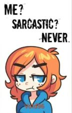 Me? Sarcastic? Never. by Void96