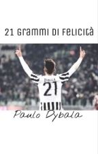 21 grammi di felicità •Paulo Dybala• by FabyDaSilvaSantos