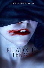 Relatos de Terror DISPONIBLE HASTA EL 31 DE JULIO by Victor_the_Warrior