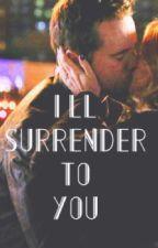 I'll Surrender To You by littlebignashville