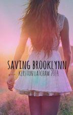 Saving Brooklynn by KerstonLatchaw