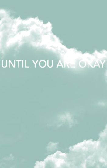 Until You Are Okay (boyxboy)