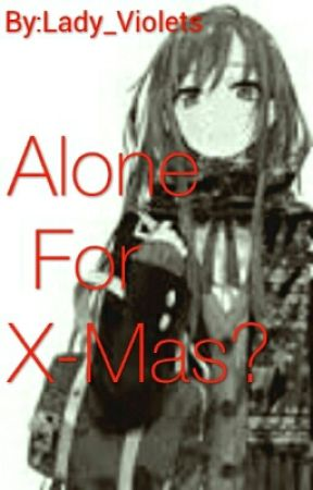 Alone For X-Mas? (#Justwriteit) by Lady_Violets