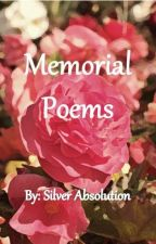 Memorial Poems by SilverAbsolution