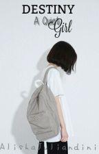 Destiny A Quiet Girl [Revisi] by AlishaJuliandini