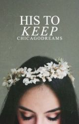 His To Keep by ChicagoDreams