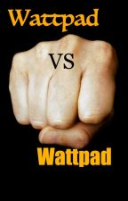 Wattpad Vs Wattpad by nick