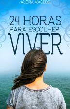 24 Horas para Escolher Viver (Conto de Natal) - COMPLETO by alexia-macedo