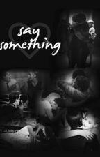 Say Something: Joshifer by Kristen_1414