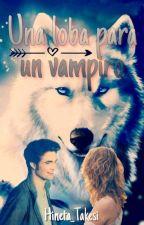 Una Loba para Un Vampiro by Hineta_Takesi