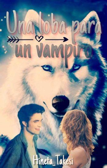 Una Loba para Un Vampiro