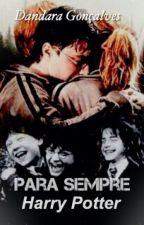Para Sempre: Harry Potter by DaraWeasley