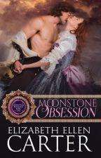 Moonstone Obsession by ElizabethEllenCarte1