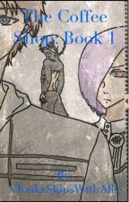 The Coffee Shop: Book 1 (Touka x Male Reader) by TwilightSkie