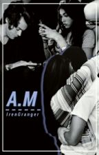 A.M. [Harry Styles One Shot] by IrenGranger