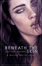 Beneath the Skin ( #malicewrites contest entry) by Heather_Dianne