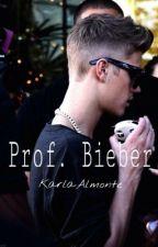 Prof. Bieber |JB| |+18| |Completo| by KarlaAlmonte