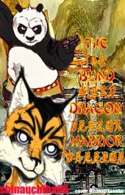 The Blind Dragon Warrior (Kung fu Panda fanfic) by WhisperingNinja