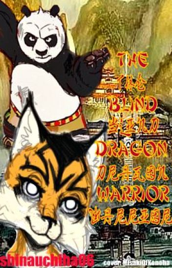 The Blind Dragon Warrior (Kung fu Panda fanfic) - WhisperingNinja