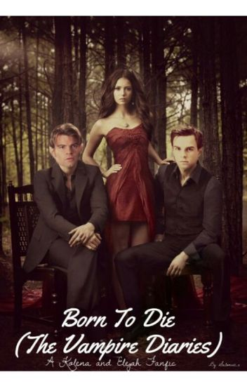 Born To Die (The Vampire Diaries)