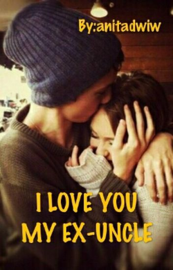 I LOVE YOU MY EX-UNCLE
