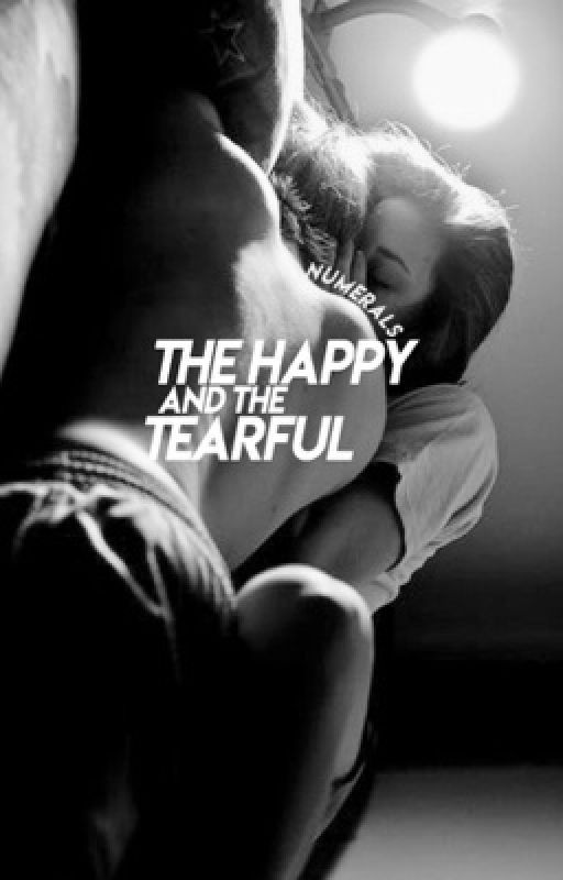The Happy and the Tearful | complete  by numerals