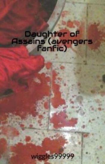 Daughter of Assains (avengers fanfic)