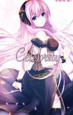 Celebrity 《Luka x Female Reader》【Vocaloid Yuri】 by Vocachuuu