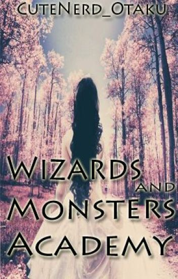 Wizards And Monsters Academy (Unedited)