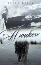 Awaken by Reese_Kelly