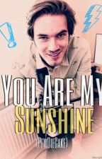 You Are My Sunshine. (PewDiePie x Reader) by ShyisSpooky