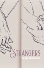 """""""Strangers."""" 