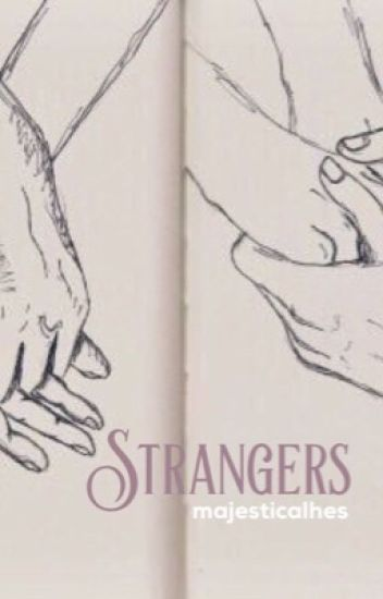 """Strangers.""    h.s au"