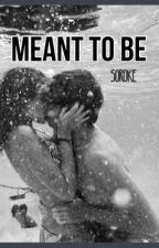 Meant To Be by soroke