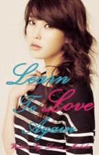 Learn To Love Again by Lemon_Michiko