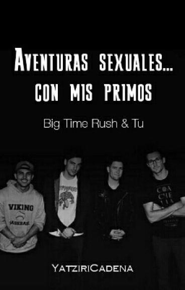 """""""Aventuras sexuales... con mis primos"""" (con Big Time Rush)"""