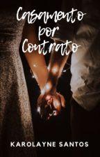 Casamento por contrato by karolaynegsantos