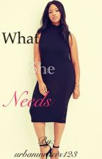 What she needs(interracial) by urbanwriters123
